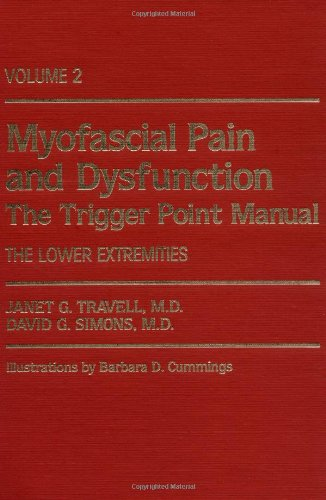 Myofascial Pain and Dysfunction: The Trigger Point Manual; Vol. 2., The Lower Extremities