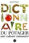 Dictionnaire du potager : Une culture raisonnée par Pitault
