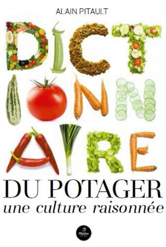 Dictionnaire du potager : Une culture raisonnée