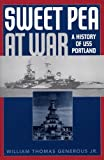 Sweet Pea at War: A History of USS Portland William Thomas Jr. Generous