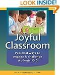 The Joyful Classroom: Practical Ways...