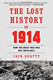 img - for The Lost History of 1914: How the Great War Was Not Inevitable book / textbook / text book
