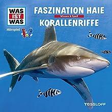 Faszination Haie / Korallenriffe (Was ist Was 3) Hörspiel von Matthias Falk Gesprochen von: Crock Krummbiegel, Jacob Riedl, Anna Carlsson