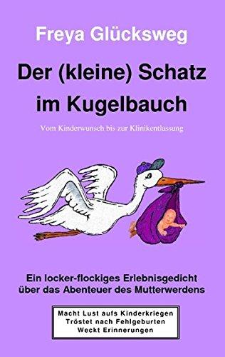 Buch: Der kleine Schatz im Kugelbauch - Vom Kinderwunsch bis zur Klinikentlassung von Freya Glücksweg