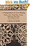 A Compendium of Lace-Making - Bobbin,...