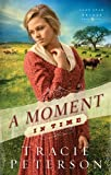 Moment in Time, A (Lone Star Brides Book #2): Volume 2