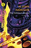 The Centauri Device (S.F. Masterworks)