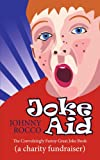 JOHNNY ROCCO Joke Aid: The Convulsingly Funny Great Joke Book (a charity fundraiser)