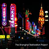The Shanghai Restoration Project