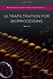 img - for Ultrafiltration for Bioprocessing (Woodhead Publishing Series in Biomedicine) book / textbook / text book