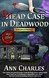 Dead Case in Deadwood (Deadwood Humorous Mystery Book 3)