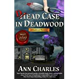 Dead Case in Deadwood (Deadwood Humorous Mystery Book 3) ~ Ann Charles