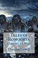 Tales of Romogrya: Omens of War (Volume 1)