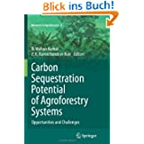 Carbon Sequestration Potential of Agroforestry Systems: Opportunities and Challenges (Advances in Agroforestry...