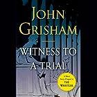 Witness to a Trial: A Short Story Prequel to The Whistler Hörbuch von John Grisham Gesprochen von: Mark Deakins