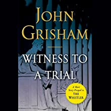 Witness to a Trial: A Short Story Prequel to The Whistler | Livre audio Auteur(s) : John Grisham Narrateur(s) : Mark Deakins