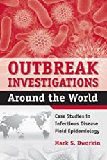 Outbreak Investigations Around the World