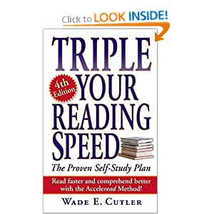 Triple Your Reading Speed, Fourth Edition Wade E. Cutler