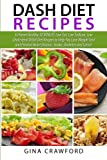 img - for DASH Diet Recipes: 50 Heart Healthy 30 MINUTE Low Fat, Low Sodium, Low Cholesterol DASH Diet Recipes to Help You Lose Weight Fast and Prevent Heart Disease, Stroke, Diabetes and Cancer book / textbook / text book