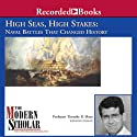The Modern Scholar: High Seas, High Stakes: Naval Battles That Changed History  by Timothy B. Shutt Narrated by Timothy B. Shutt