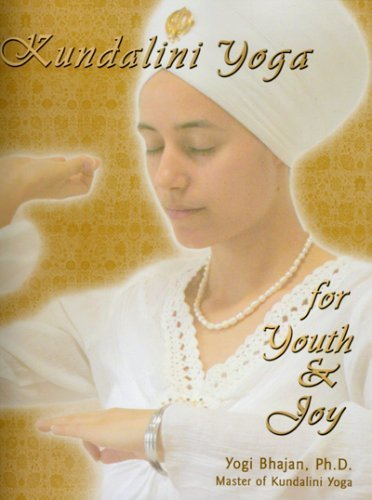 Kundalini Yoga for Youth and Joy