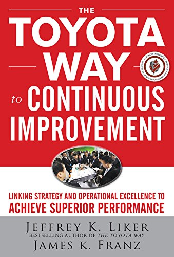 The Toyota Way to Continuous Improvement:  Linking Strategy and Operational Excellence to Achieve Superior Performance (Toyota Production compare prices)