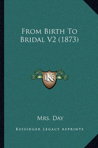 From Birth to Bridal V2 (1873)