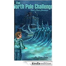 The North Pole Challenge (Flea's Five Christmases Book 1)