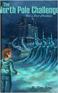 (FREE on 11/9) The North Pole Challenge by Kevin George - http://eBooksHabit.com