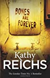 Kathy Reichs Bones Are Forever: (Temperance Brennan 15)