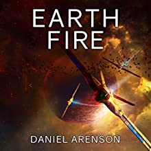 Earth Fire: Earthrise, Book 4 Audiobook by Daniel Arenson Narrated by Jeffrey Kafer