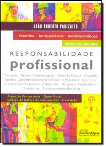 Responsabilidade Profissional. Modelos On-line, Doutrina, Jurisprudência, Modelos Práticos (Em Portuguese do Brasil)