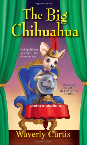 Image of The Big Chihuahua (A Barking Detective Mystery)