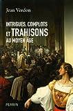 echange, troc Jean Verdon - Intrigues  complots et trahisons au Moyen Age