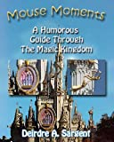 Mouse Moments A Humorous Guide Through The Magic Kingdom