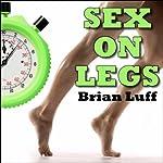 Sex on Legs | Brian Luff