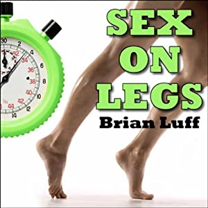 Sex on Legs | [Brian Luff]