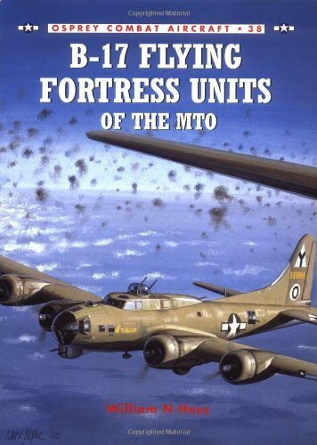 B-17 Flying Fortress of the MTO (Osprey Combat Aircraft) by Hess, William N. (2003) Paperback