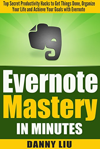Productivity: Evernote Mastery in Minutes! Top Secret Productivity Hacks to Get Things Done, Organize Your Life and Achieve Goals Fast (Life, Technology, Stress and Finance Management) (Personal Mastery compare prices)