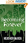 Becoming Forever (Waking Forever Series)