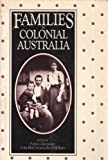 Families in Colonial Australia (0868615218) by Grimshaw, Patricia