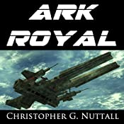 Ark Royal | [Christopher Nuttall]