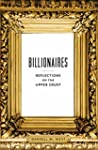 Billionaires: Reflections on the Uppe...