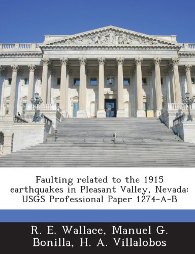 Faulting Related to the 1915 Earthquakes in Pleasant Valley, Nevada: Usgs Professional Paper 1274-A-B PDF