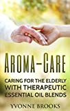 Aroma-Care: Caring for the elderly with therapeutic essential oil blends