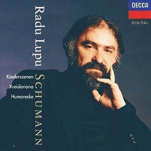 Schumann: Kinderszenen; Kreisleriana; Humoreske