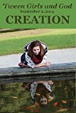 Tween Girls and God -- CREATION