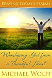 Download Praying Today's Psalms - Worshiping God from a Thankful Heart