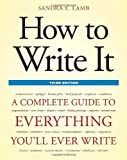 How to Write It, Third Edition: A Complete Guide to Everything You ll Ever Write