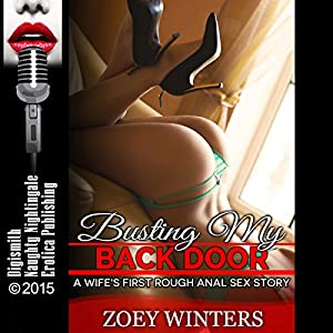 Busting My Back Door: A Wife's First Rough Anal Sex Story Audiobook